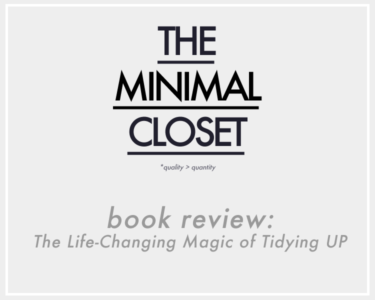 The Minimal Closet : Book Review | The Life-Changing Magic of Tidying Up
